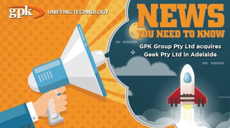 GPK Group acquires Geek IT to provide customers national coverage and expanded solution portfolio.